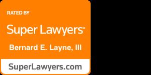 Super Lawyers Bernard E. Layne, III badge